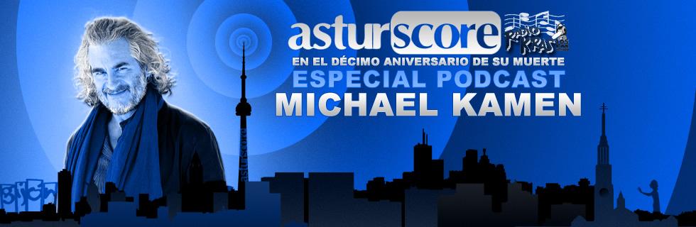 ESPECIAL PODCAST MICHAEL KAMEN (10º Aniversario)