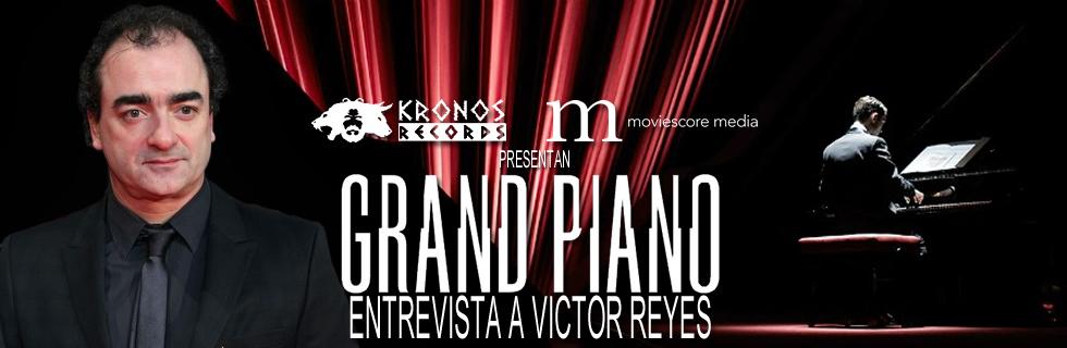 Entrevista con Víctor Reyes: Gran Piano