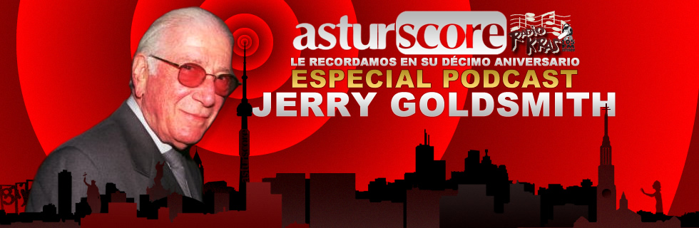 ESPECIAL PODCAST JERRY GOLDSMITH (10º Aniversario)