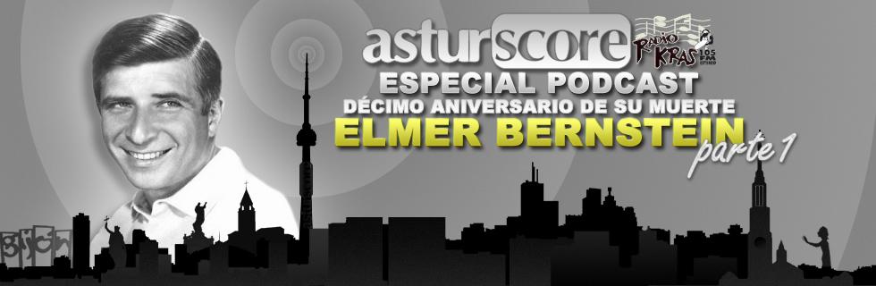 ESPECIAL PODCAST ELMER BERNSTEIN (10º Aniversario) Parte I