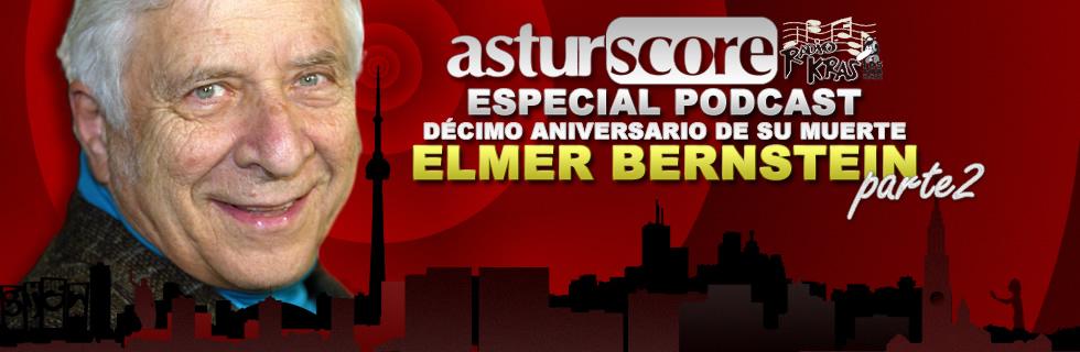 ESPECIAL PODCAST ELMER BERNSTEIN (10º Aniversario) Parte II