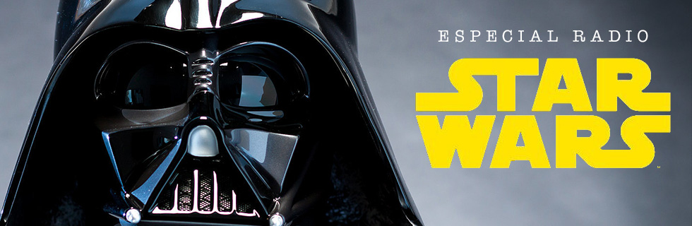 Especial Radio: Star Wars