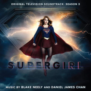 Carátula BSO Supergirl: Season 3 - Blake Neely