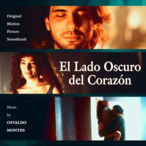 Carátula BSO El lado oscuro del corazón - Osvaldo Montes