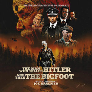 Carátula BSO The Man Who Killed Hitler and then The Bigfoot - Joe Kraemer