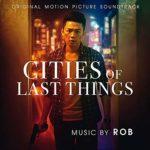 Carátula BSO Cities of Last Things - Rob