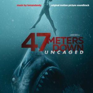 Carátula BSO 47 Meters Down: Uncaged - tomandandy