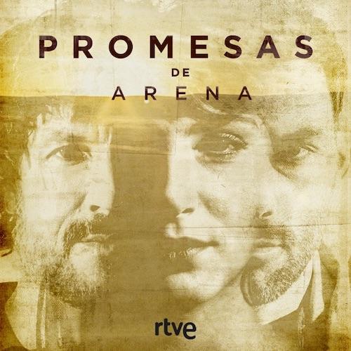 Sello Discográfico RTVE edita la banda sonora Promesas de arena