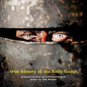 Carátula BSO The True History of the Kelly Gang - Jed Kurzel