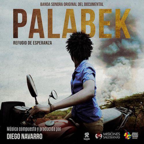 Diego Navarro edita la banda sonora Palabek, Refugio de Esperanza