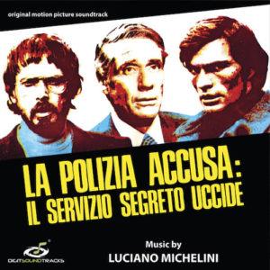 Carátula BSO La Polizia Accusa: Il Servizio Segreto Uccide - Luciano Michelini