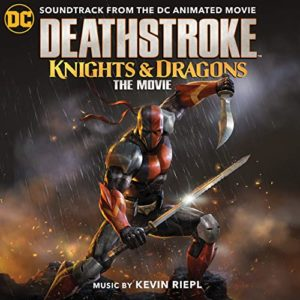 Carátula BSO Deathstroke: Knights & Dragons - Kevin Riepl