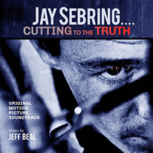 Carátula BSO Jay Sebring…Cutting to the Truth - Jeff Beal