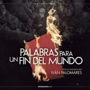 Carátula BSO Palabras para un fin del mundo - Ivan Palomares