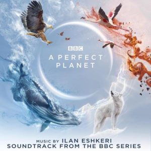 Carátula BSO A Perfect Planet - Ilan Eshkeri