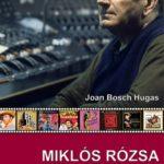 Miklós Rózsa. Fiel a sus raíces