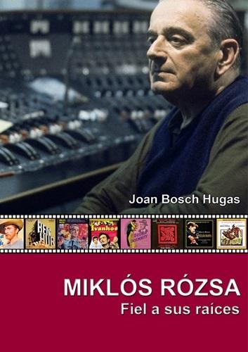 Saimel Ediciones lanza Miklós Rózsa. Fiel a sus raíces