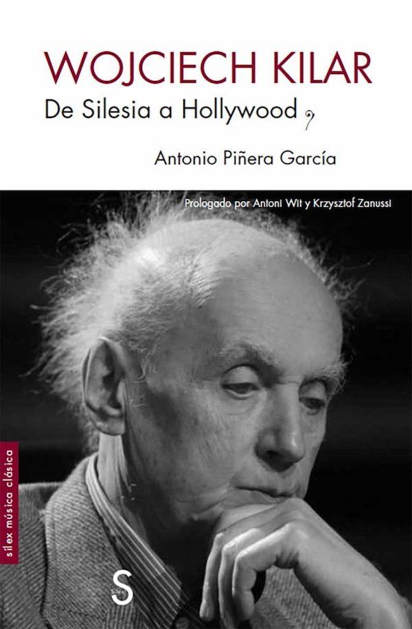 Wojciech Kilar: De Silesia a Hollywood, nuevo libro de Antonio Piñera