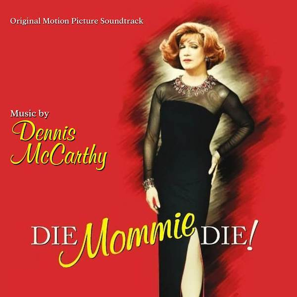Dragon's Domain Records edita Die, Mommie, Die! de Dennis McCarthy