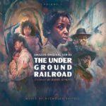 Lakeshore Records edita The Underground Railroad: Volume 1