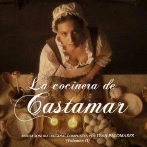 Carátula BSO La cocinera de Castamar: Vol. 2 - Ivan Palomares