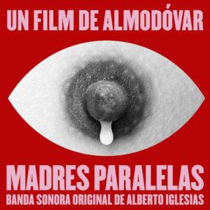 Carátula BSO Madres Paralelas - Alberto Iglesias