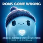 Carátula BSO Ron's Gone Wrong - Henry Jackman
